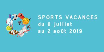 SPORTS VACANCES du 8 juillet au 2 août 2019